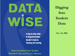 Digging Into Student  Data Oct. 24, 2006