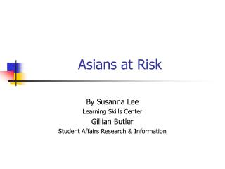 Asians at Risk