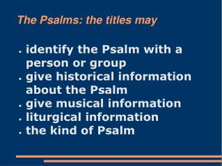 The Psalms: the titles may