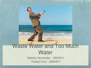 Waste Water and Too Much Water