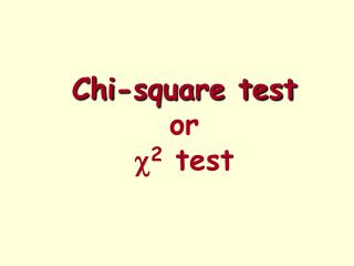 Chi-square test or c 2  test