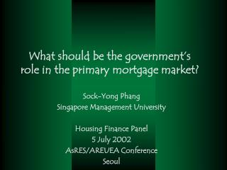 What should be the government's role in the primary mortgage market?
