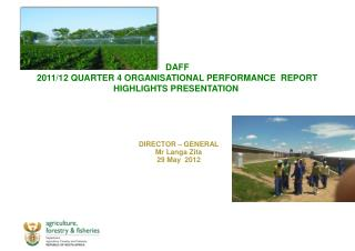 DAFF   2011/12 QUARTER 4 ORGANISATIONAL PERFORMANCE  REPORT HIGHLIGHTS PRESENTATION