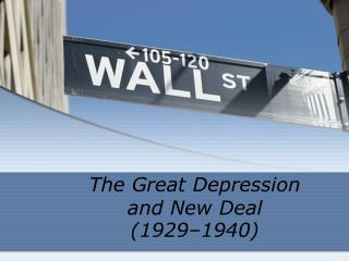 The Great Depression  and New Deal (1929–1940)