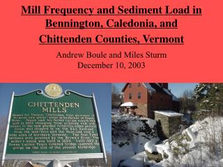 Mill Frequency and Sediment Load in Bennington, Caledonia, and Chittenden Counties, Vermont