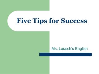 Five Tips for Success