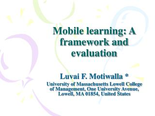 Mobile learning: A framework and evaluation