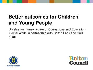Better outcomes for Children and Young People