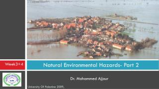 Natural Environmental Hazards- Part 2  Dr. Mohammed Ajjour