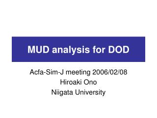 MUD analysis for DOD