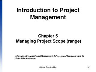 Introduction to Project Management Chapter 5  Managing Project Scope (range)