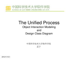The Unified Process Object Interaction Modeling and  Design Class Diagram