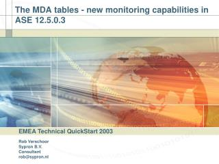 The MDA tables - new monitoring capabilities in ASE 12.5.0.3