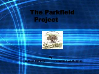 The Parkfield Project