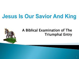 Jesus Is Our Savior And King