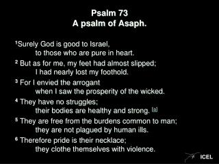 Psalm 73 A psalm of  Asaph .