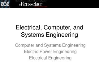 Electrical, Computer, and Systems Engineering