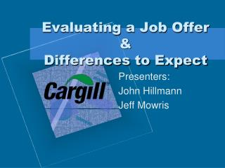 Evaluating a Job Offer & Differences to Expect