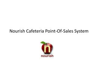 Nourish Cafeteria Point-Of-Sales System