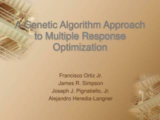 A Genetic Algorithm Approach to Multiple Response Optimization
