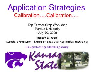 Robert E. Wolf Associate Professor - Extension Specialist Application Technology