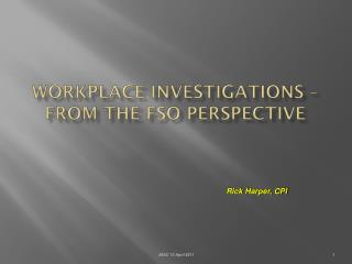 Workplace Investigations – From the FSO Perspective