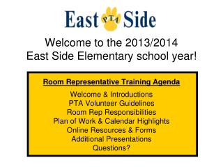Welcome to the 2013/2014  East Side Elementary school year! Room Representative Training Agenda