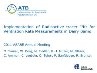 Implementation of Radioactive tracer  85 Kr for Ventilation Rate Measurements in Dairy Barns