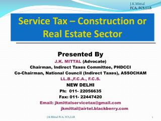 Presented By J.K. MITTAL  (Advocate) Chairman, Indirect Taxes Committee, PHDCCI