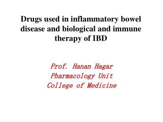 Drugs used in  inflammatory bowel disease  and biological and immune therapy of IBD
