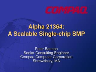 Alpha 21364: A Scalable Single-chip SMP