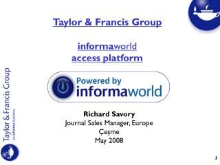 Richard Savory Journal Sales Manager, Europe Çeşme May 2008