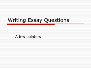 Writing Essay Questions