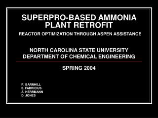 SUPERPRO-BASED AMMONIA PLANT RETROFIT REACTOR OPTIMIZATION THROUGH ASPEN ASSISTANCE