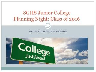 SGHS Junior College Planning Night: Class of 2016