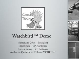 Watchbird TM  Demo