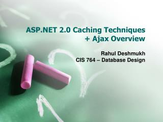 ASP.NET 2.0 Caching Techniques + Ajax Overview
