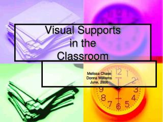 Visual Supports  in the  Classroom