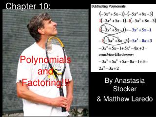 Polynomials and Factoring!!!