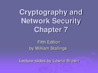 Cryptography and Network Security Chapter 7
