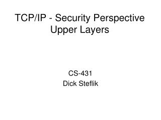 TCP/IP - Security Perspective Upper Layers