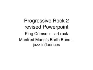 Progressive Rock 2 revised Powerpoint