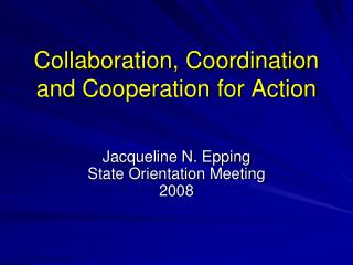 Collaboration, Coordination and Cooperation for Action