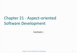 Chapter 21 - Aspect-oriented Software Development