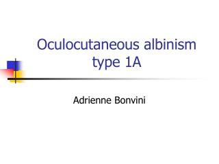 Oculocutaneous albinism type 1A