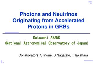 Photons and Neutrinos Originating from Accelerated Protons in GRBs