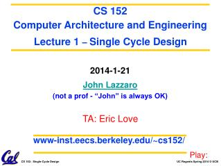 "2014-1-21 John Lazzaro (not a prof - ""John"" is always OK)"