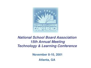 National School Board Association  15th Annual Meeting Technology & Learning Conference