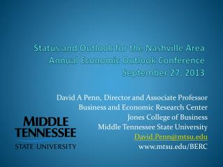 Status and Outlook for the Nashville Area Annual Economic Outlook Conference September 27, 2013