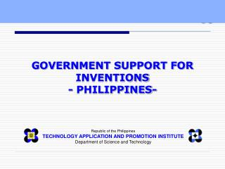Republic of the Philippines TECHNOLOGY APPLICATION AND PROMOTION INSTITUTE Department of Science and Technology